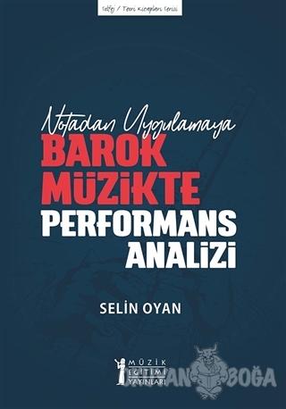 Notadan Uygulamaya - Barok Müzikte Performans Analizi - Selin Oyan - M