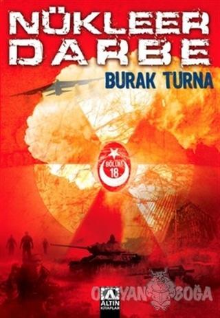 Nükleer Darbe - Burak Turna - Altın Kitaplar