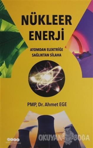 Nükleer Enerji - Atomdan Elektriğe Sağlıktan Silaha