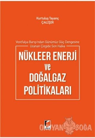 Nükleer Enerji ve Doğalgaz Politikaları - Kurtuluş Tayanç Çalışır - Ad