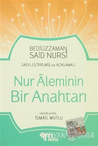 Nur Aleminin Bir Anahtarı - Bediüzzaman Said Nursi - Mutlu Yayınevi
