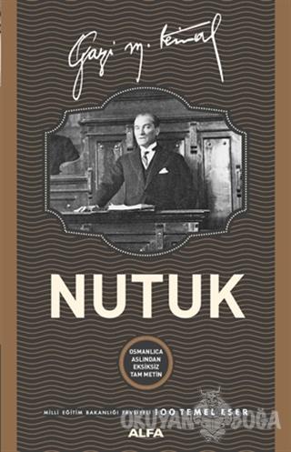 Nutuk (Ciltli) - Mustafa Kemal Atatürk - Alfa Yayınları