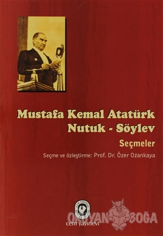 Nutuk - Söylev Seçmeler - Mustafa Kemal Atatürk - Cem Yayınevi