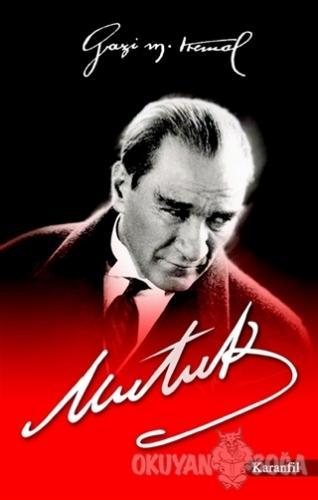 Nutuk - Mustafa Kemal Atatürk - Karanfil Yayınları