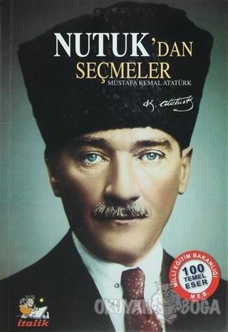 Nutuk'dan Seçmeler - Mustafa Kemal Atatürk - İtalik Yayınevi
