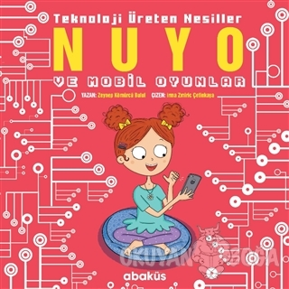 Nuyo ve Mobil Oyunlar - Teknoloji Üreten Nesiller - Zeynep Kömürcü - A