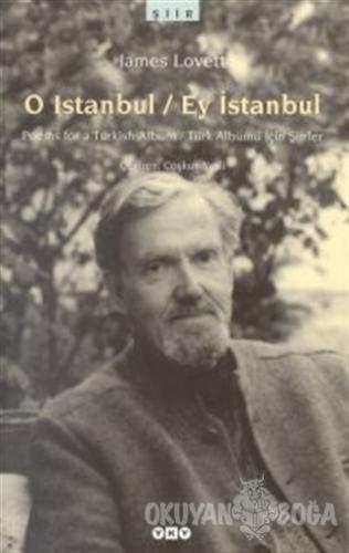 O Istanbul / Ey İstanbul Poems For A Turkish Album / Türk Albümü İçin