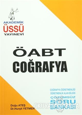 ÖABT Coğrafya Soru Bankası - Doğu Ateş - Akademik Üssü Yayınevi