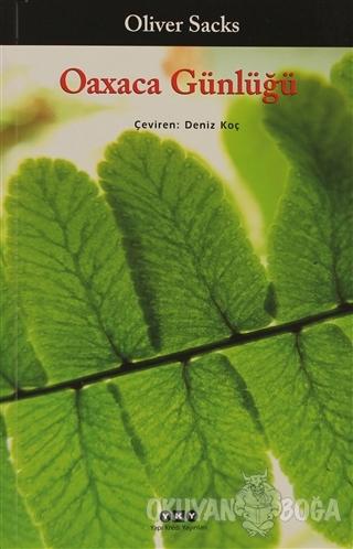 Oaxaca Günlüğü - Oliver Sacks - Yapı Kredi Yayınları