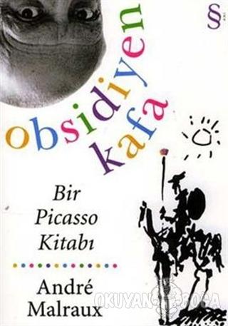 Obsidiyen Kafa Bir Picasso Kitabı - Andre Malraux - Everest Yayınları