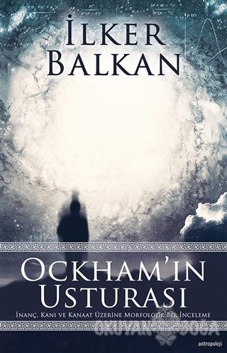 Ockham'ın Usturası - İlker Balkan - Altın Bilek Yayınları