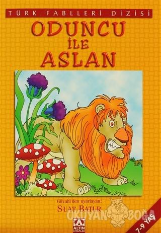 Oduncu ile Aslan - Derleme - Altın Kitaplar