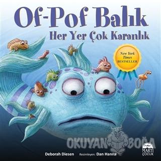 Of-Pof Balık Her Yer Çok Karanlık Deborah Diesen