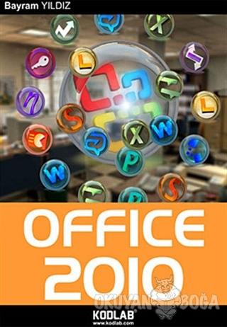 Office 2010 - Bayram Yıldız - Kodlab Yayın Dağıtım
