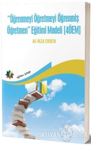 Öğrenmeyi Öğretmeyi Öğrenmiş Öğretmen Eğitimi Modeli (4ÖEM)