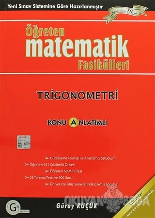 Öğreten Matematik Fasikülleri - Trigonometri Konu Anlatımlı - Güray Kü