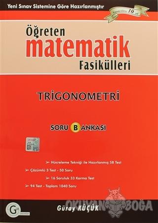 Öğreten Matematik Fasikülleri - Trigonometri Soru Bankası - Güray Küçü