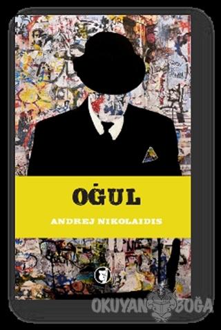 Oğul - Andrej Nikolaidis - Aylak Kitap