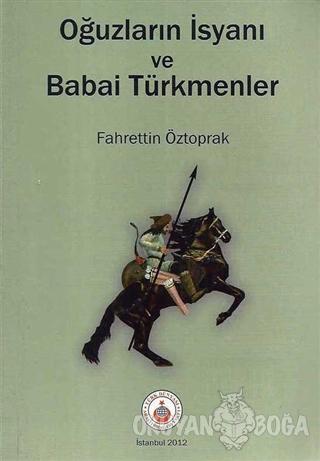 Oğuzların İsyanı ve Babai Türkmenler