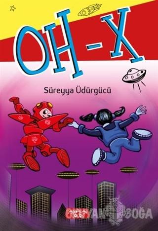 Oh - X - Süreyya Üdürgücü - Yediveren Çocuk