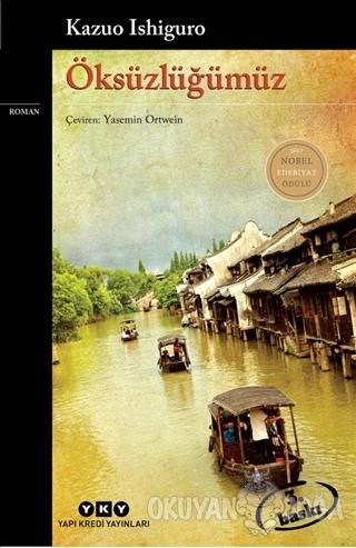 Öksüzlüğümüz - Kazuo Ishiguro - Yapı Kredi Yayınları