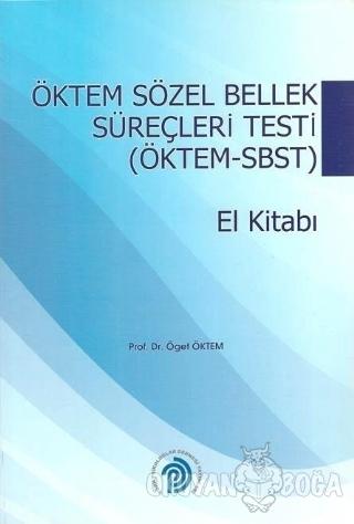 Öktem Sözel Bellek Süreçleri Testi (Öktem - SBST) El Kitabı