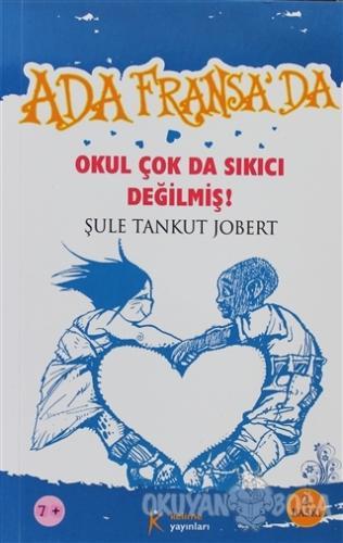 Okul Çok da Sıkıcı Değilmiş - Şule Tankut Jobert - Kelime Yayınları