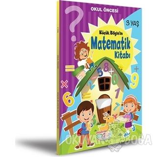 Okul Öncesi Küçük Bilginin Matematik Kitabı (3 Yaş)