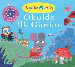 Okulda İlk Günüm - Lydia Montis - Pearson Çocuk Kitapları
