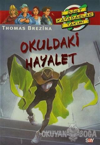 Okuldaki Hayalet - Thomas Brezina - Say Çocuk