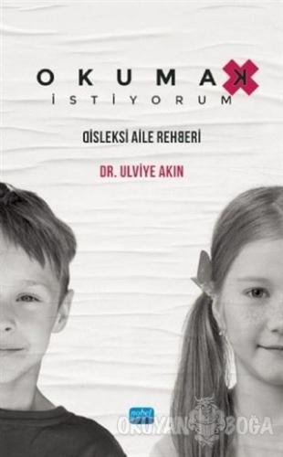 Okumak İstiyorum - Ulviye Akın - Nobel Akademik Yayıncılık