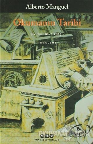 Okumanın Tarihi - Alberto Manguel - Yapı Kredi Yayınları