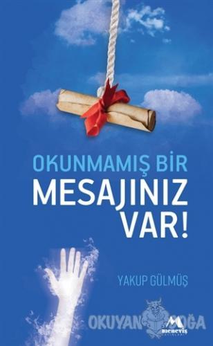 Okunmamış Bir Mesajınız Var - Yakup Gülmüş - Meneviş Yayınları