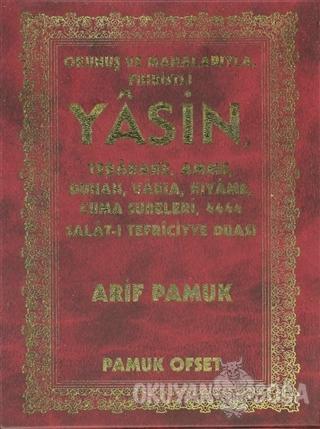 Okunuş ve Manalarıyla Fihristli Yasin (Yas-117) - Arif Pamuk - Pamuk Y
