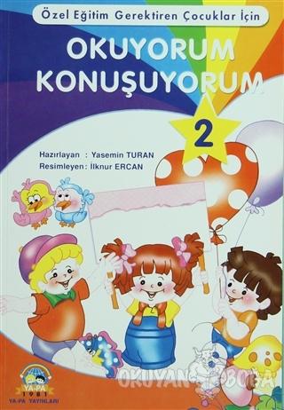 Okuyorum Konuşuyorum - 2 - İlknur Ercan Koldaş - Ya-Pa Yayınları