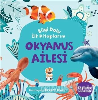Okyanus Ailesi - Bilgi Dolu İlk Kitaplarım - Kevser Aya - Sincap Kitap