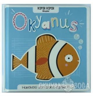 Okyanus - Kıpır Kıpır Kitaplar - Kolektif - Doğan Egmont Yayıncılık
