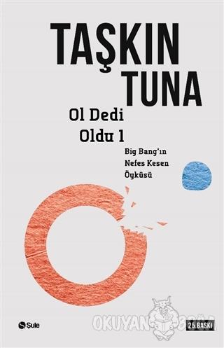 Ol Dedi Oldu Big-Bang'in Nefes Kesen Öyküsü 1 - Taşkın Tuna - Şule Yay
