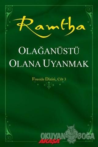 Olağanüstü Olana Uyanmak - Ramtha - Akaşa Yayınları