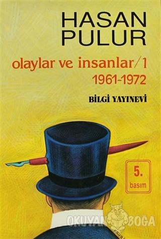 Olaylar ve İnsanlar / 1 1961-1972 - Hasan Pulur - Bilgi Yayınevi