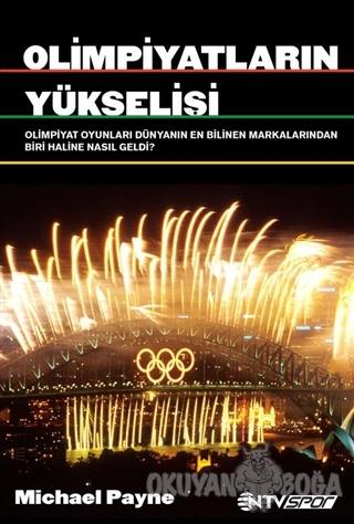 Olimpiyatların Yükselişi - Michael Payne - NTV Yayınları