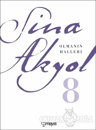 Olmanın Halleri - Sina Akyol - Mayıs Yayınları