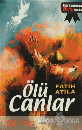 Ölü Canlar - Fatih Atila - Cumhuriyet Kitapları