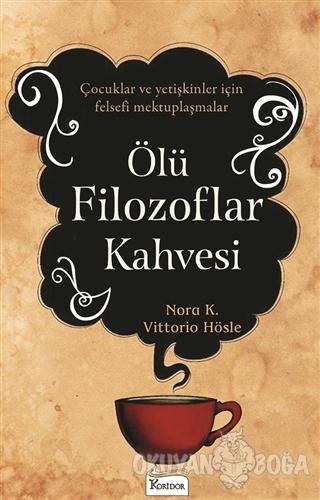 Ölü Filozoflar Kahvesi - Nora K. - Koridor Yayıncılık