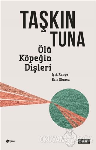 Ölü Köpeğin Dişleri - Taşkın Tuna - Şule Yayınları