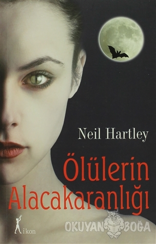 Ölülerin Alacakaranlığı - Neil Hartley - İkon Kitap