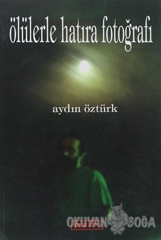 Ölülerle Hatıra Fotoğrafı - Aydın Öztürk - Berfin Yayınları