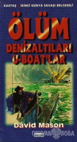 Ölüm Denizaltıları U-Boat'lar - David Mason - Kastaş Yayınları