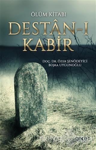 Ölüm Kitabı: Destan-ı Kabir - Özer Şenödeyici - Gece Kitaplığı