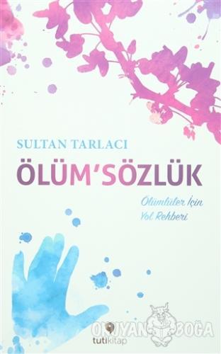 Ölüm' Sözlük - Sultan Tarlacı - Tuti Kitap